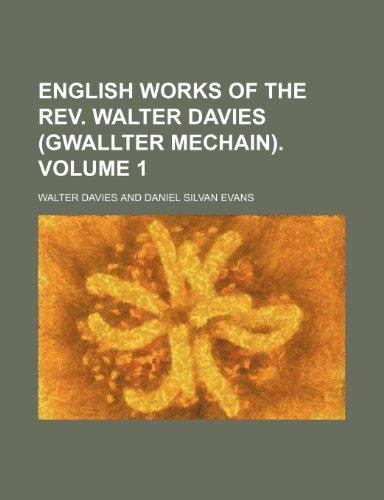 9781458831309: English works of the Rev. Walter Davies (Gwallter Mechain). Volume 1