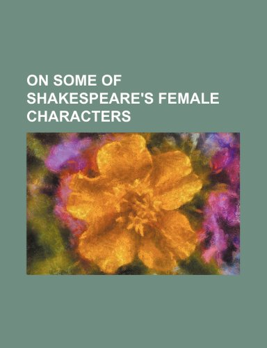 9781458834812: On Some of Shakespeare's Female Characters
