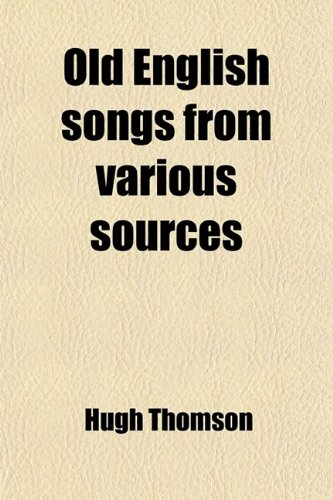 Old English Songs from Various Sources (1458835685) by Hugh Thomson