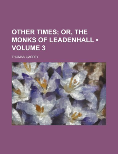 9781458837387: Other Times (Volume 3); Or, the Monks of Leadenhall