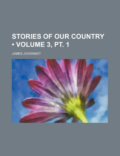 9781458854384: Stories of Our Country (Volume 3, pt. 1)