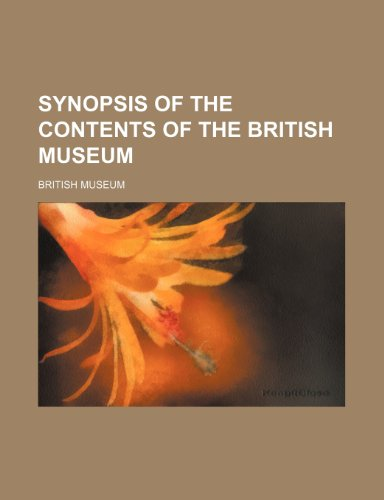 Synopsis of the Contents of the British Museum (1458857506) by Museum, British