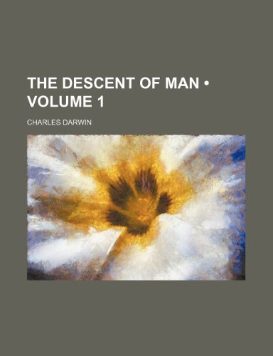The Descent of Man (Volume 1) (1458870081) by Darwin, Charles