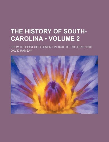 9781458879714: The History of South-Carolina (Volume 2); From Its First Settlement in 1670, to the Year 1808