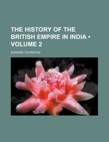 9781458880116: The History of the British Empire in India (Volume 2)