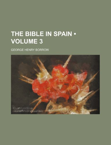 9781458909947: The Bible in Spain (Volume 3)