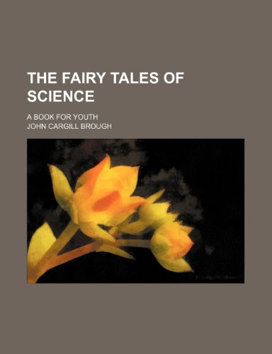 9781458918468: The Fairy Tales of Science; A Book for Youth
