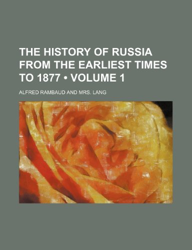 9781458920836: The History of Russia From the Earliest Times to 1877 (Volume 1)