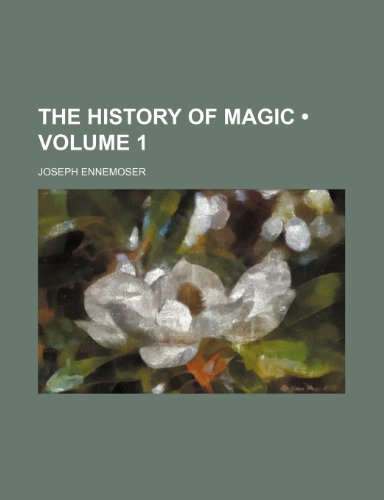 9781458921253: The History of Magic (Volume 1)