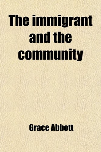 9781458923691: The Immigrant and the Community
