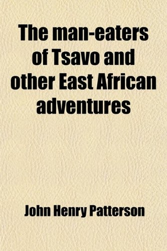 9781458924766: The Man-Eaters of Tsavo and Other East African Adventures