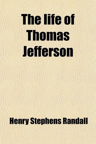 The life of Thomas Jefferson: Randall, Henry Stephens