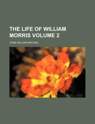 9781458927132: The Life of William Morris Volume 2