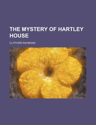 9781458928450: The mystery of Hartley house