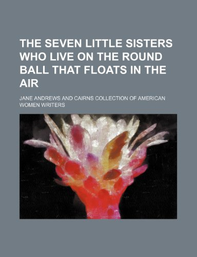 The seven little sisters who live on the round ball that floats in the air (1458935299) by Jane Andrews