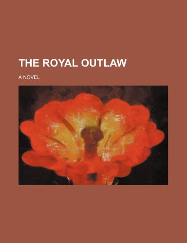9781458937858: The royal outlaw; a novel