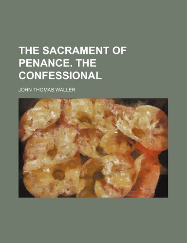 9781458938060: The sacrament of penance. The confessional