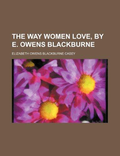 9781458939654: The Way Women Love, by E. Owens Blackburne