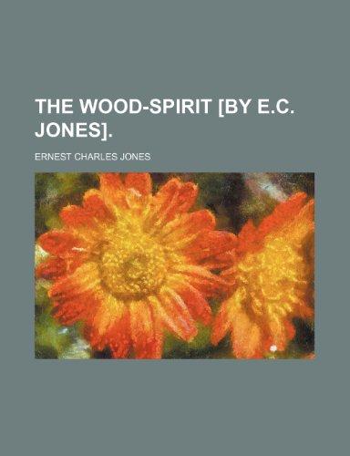 9781458941077: The wood-spirit [by E.C. Jones].