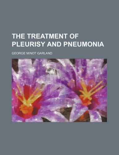 9781458941664: The Treatment of Pleurisy and Pneumonia