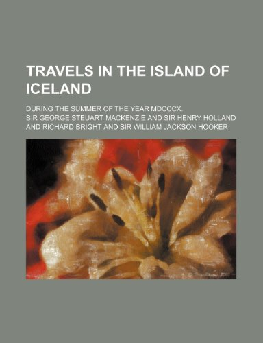 9781458943507: Travels in the Island of Iceland; During the Summer of the Year MDCCCX.