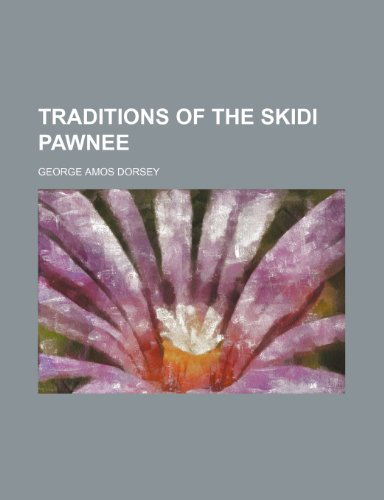 9781458945549: Traditions of the Skidi Pawnee (Volume 8)