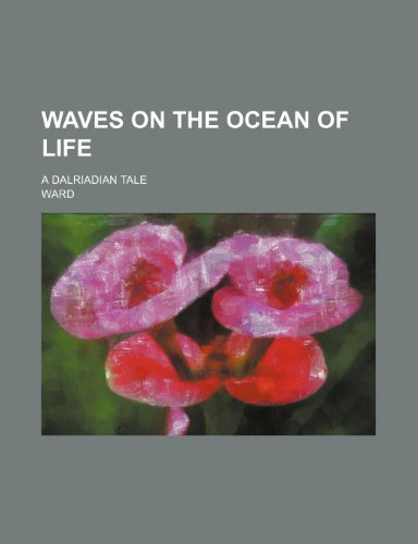 9781458949714: Waves on the ocean of life; a Dalriadian tale