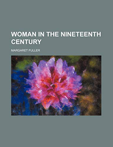 9781458951472: Woman in the Nineteenth Century