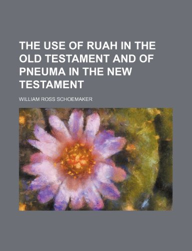 9781458983442: The Use of Ruah in the Old Testament and of Pneuma in the New Testament