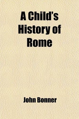 9781458994745: A Child's History of Rome (Volume 1)