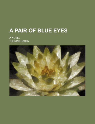 9781458995377: A pair of blue eyes; a novel