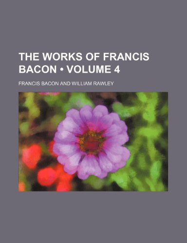 9781459003170: The Works of Francis Bacon (Volume 4)