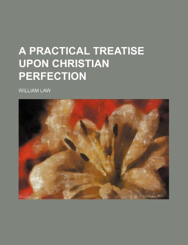 9781459015234: A Practical Treatise Upon Christian Perfection