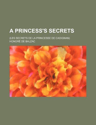 9781459016293: A princess's secrets; (Les secrets de la Princesse de Cadignan)