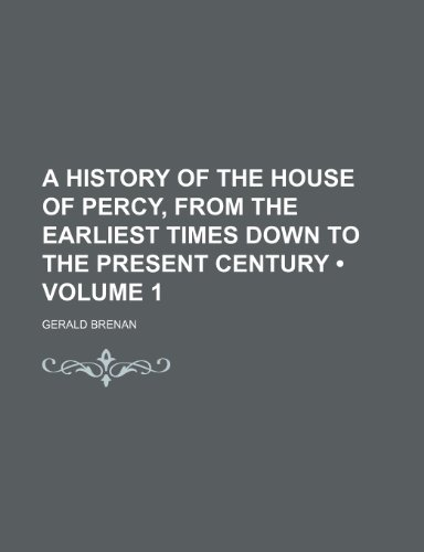 9781459016828: A History of the House of Percy, From the Earliest Times Down to the Present Century (Volume 1)
