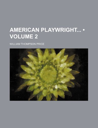 9781459028784: American Playwright (Volume 2)