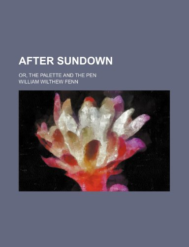 9781459028920: After Sundown; Or, the Palette and the Pen
