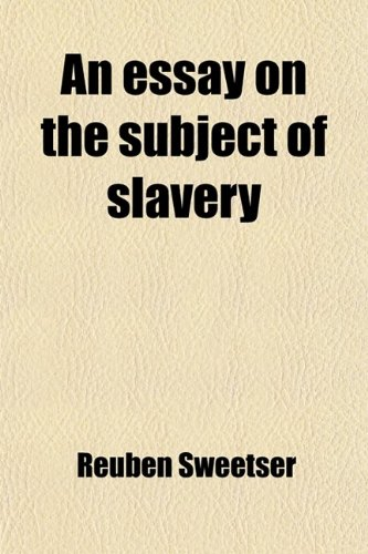 9781459033856: An Essay on the Subject of Slavery; A Prize Essay
