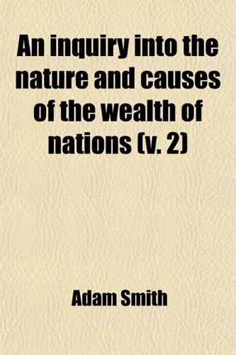 9781459035232: An Inquiry Into the Nature and Causes of the Wealth of Nations (Volume 2)