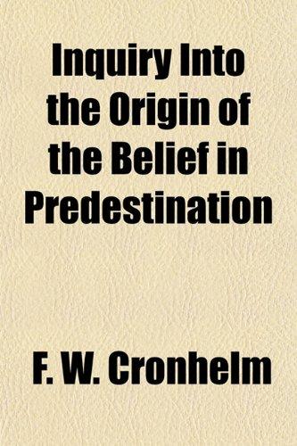 9781459035713: Inquiry Into the Origin of the Belief in Predestination