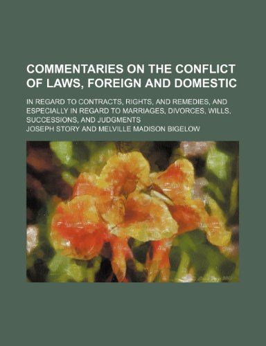 9781459043299: Commentaries on the Conflict of Laws, Foreign and Domestic; In Regard to Contracts, Rights, and Remedies, and Especially in Regard to Marriages, Divorces, Wills, Successions, and Judgments
