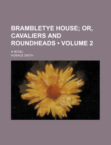 9781459058644: Brambletye House (Volume 2); Or, Cavaliers and Roundheads. a Novel