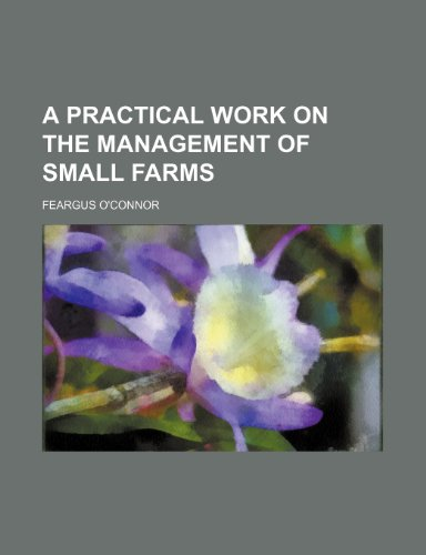 9781459059467: A practical work on the management of small farms