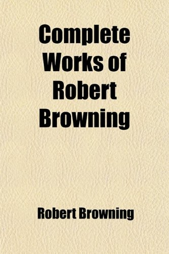 9781459063693: Complete Works of Robert Browning Volume 12