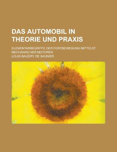 9781459067738: Das Automobil in Theorie Und Praxis; Elementarbegriffe Der Fortbewegung Mittelst Mechanischer Motoren