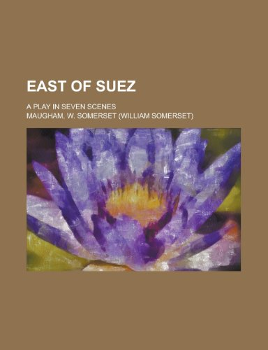 9781459068162: East of Suez; A Play in Seven Scenes