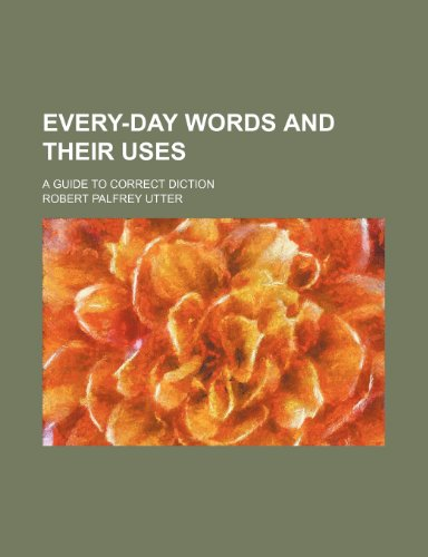 9781459071537: Every-Day Words and Their Uses; A Guide to Correct Diction