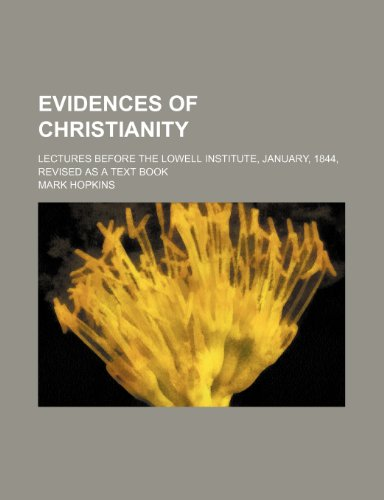 9781459071742: Evidences of Christianity; Lectures Before the Lowell Institute, January, 1844, Revised as a Text Book