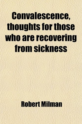 9781459073814: Convalescence, Thoughts for Those Who Are Recovering from Sickness