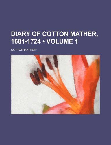 9781459075696: Diary of Cotton Mather, 1681-1724 (Volume 1)